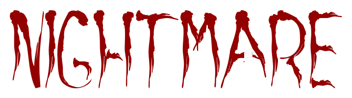 """""""nigthmare"""", in blood letters"""