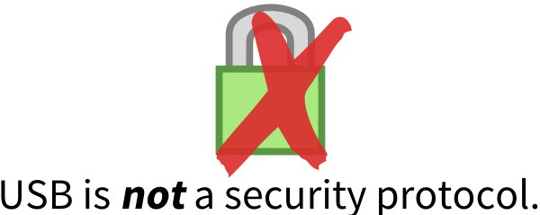 USB is not a security protocol.